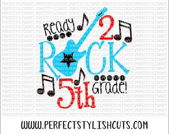 Rock 5th Grade SVG, DXF, EPS, png Files for Cutting Machines Cameo or Cricut - Back To School Svg, Boy Svg, School Svg, Music Teacher Svg