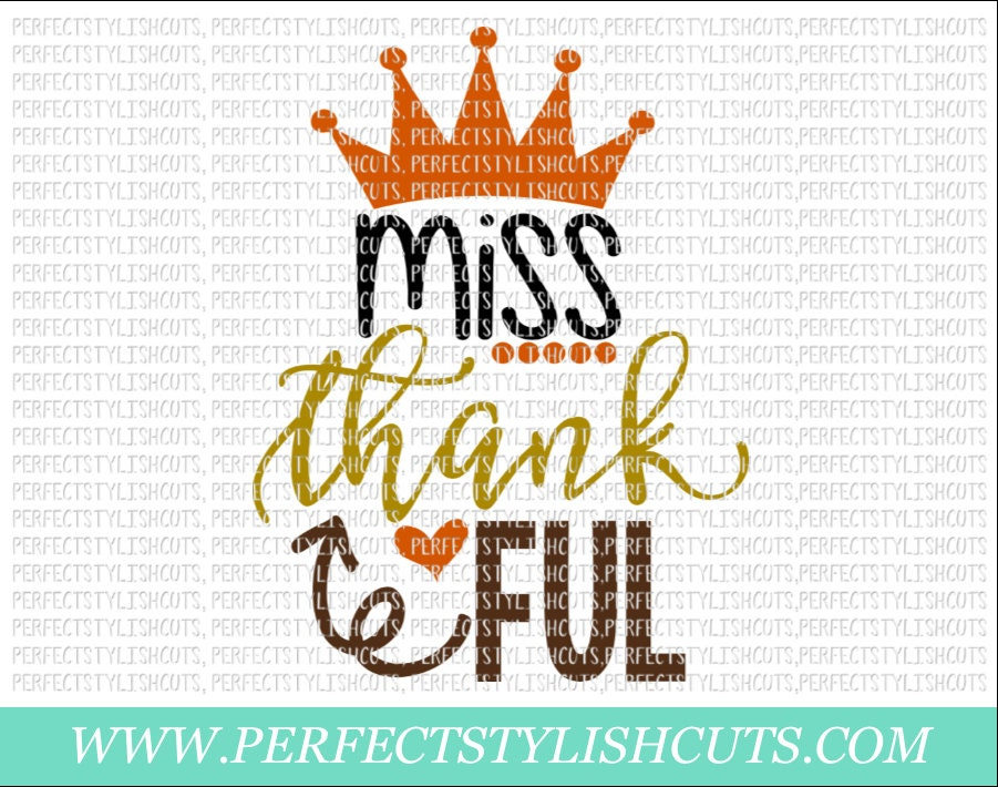 Miss Thankful Svg Dxf Eps Png Files For Cameo And Cricut