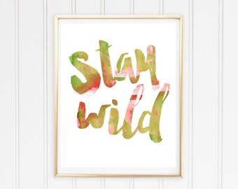Stay Wild Printable Poster // Watercolor Printable