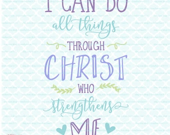 I Can Do All Things Through Christ svg Christian svg Religious svg Lord svg Savior svg Quote svg dxf eps jpg files for Cricut SIlhouette