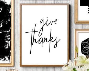 Give Thanks, 4x6 5x7 8x10 11x14, Large Printable, Thanksgiving, Digital Files, Fall Decoration, Thankful, Large Poster, Large Prints