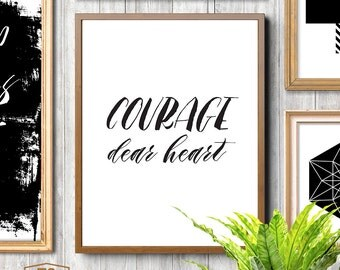 Printable art, Courage, Dear Heart, CS Lewis, courage quote, Chronicles of Narnia, Aslan, gifts for friends, The Lion, The Witch, Wardrobe