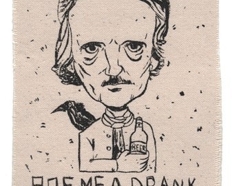 "Edgar Allen ""Poe me a Drank"" Patch"