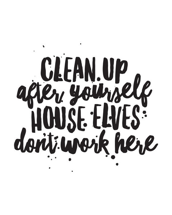 Cleaning After Yourself Quotes Wwwpicsbudcom