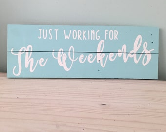 Working For The Weekend!
