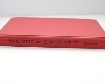 Vintage book - Your mind and how to use it - Ennever - 1958 - hardcover book