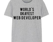 Web developer T-shirt, World's Okayest Web developer T-shirt Gift for Men Women - 310