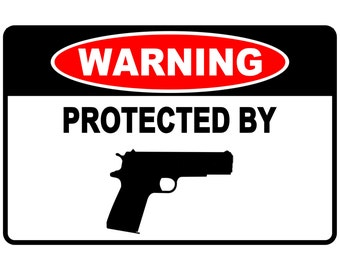 """Warning Protected By    Pistol Funny Metal Sign  Aluminum Novelty 8"""" x 12"""" Sign"""