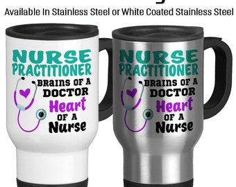 Travel Mug, Nurse Practitioner, Brains Of A Doctor, Heart Of A Nurse, Gift For NP, Nurse Practitioner, Gift for nurse, Stainless Steel