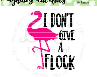 I don't give a flock//flamingo//SVG/EPS//DXF file