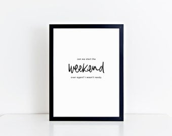 can we start the weekend over again print