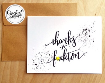 "Funny Thank You Card, Thanks Card, Card with Curse Words, Gift for Her, Gift for Him - ""Thanks a F*ckton""  MATURE"