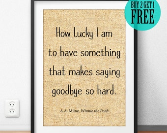Winnie the Pooh Print, Disney Quote Wall Art, Burlap Print, Typography Print, Best Friend Gift, How Lucky I am, Saying Goodbye So Hard, SD62