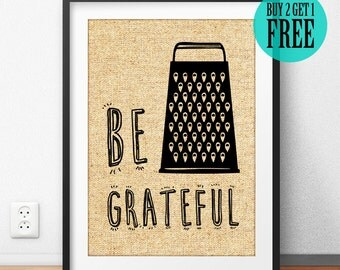 Be Grateful Burlap Print, Rustic Kitchen Print, Dining Room Print, Kitchen Art, Cafe Decor, Home Decor, Housewarming Gift, Unique Gift, SD41