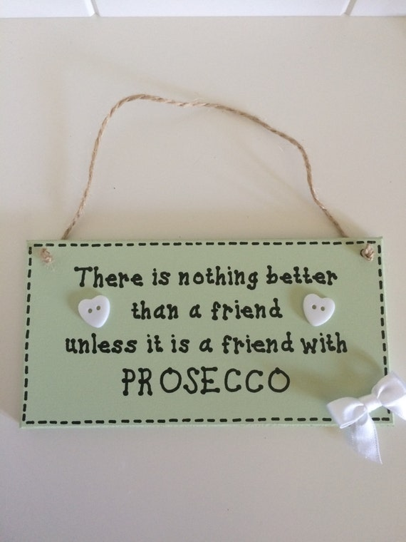 Friend Quote Plaque : Friends prosecco quote plaque hand painted by