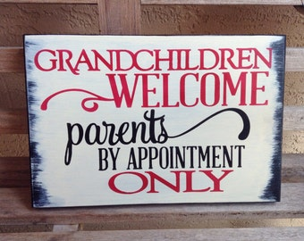 Grandchildren sign/Grandchildren welcome parents by appointment only Sign/Grandparents sign/rustic/Wooden sign/custom options/Hand painted
