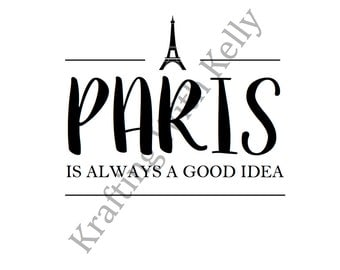 Paris Is Always A Good Idea - Printable