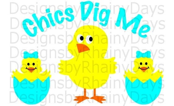 Buy 3 get 1 free! Chics dig me cutting file, SVG, PNG, Easter boy