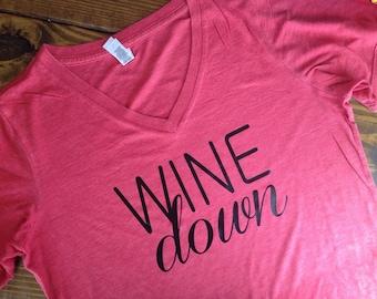 Wine down shirt, mom shirt, mom life shirt, wine shirt, funny saying shirt