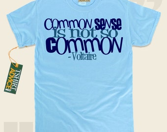 Common sense is not so common - Voltaire Tshirts