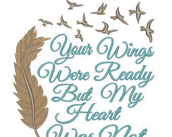 Your Wings Were Ready Phrase fill Embroidery Design file 4 x , 5x7 , 6 x 10 Instant Download