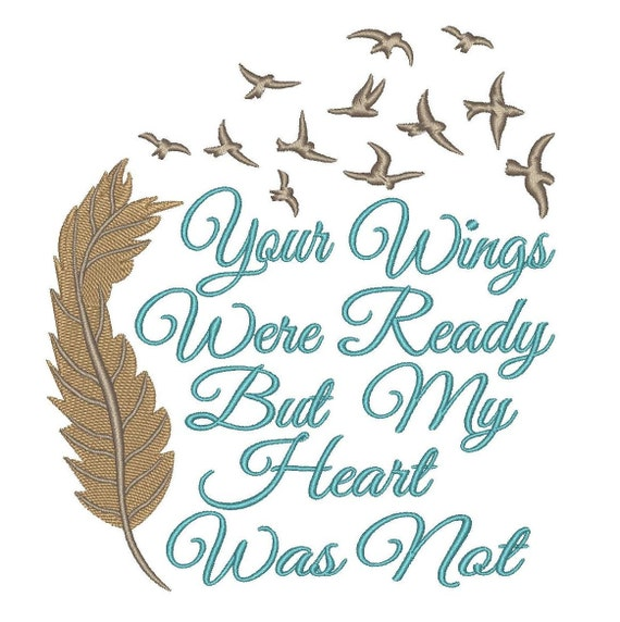 Your wings were ready phrase fill embroidery design file 4 x for Your wings were ready but my heart was not tattoo