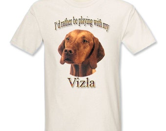 I'd Rather Be Playing With My Vizsla T-Shirt