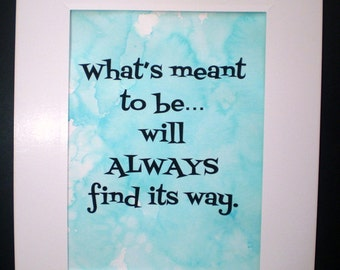 What's Meant To Bo Will Always Find It's Way Watercolour Inspirational Quote, Typography Print, Office Decor, inexpensive wall art