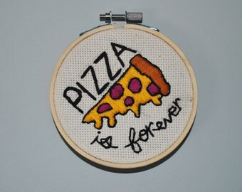 "Pizza is Forever | Embroidery | 4"" Hoop"