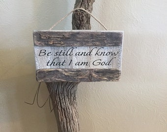 Rustic Be Still and Know That I am God Weathered Wood Sign