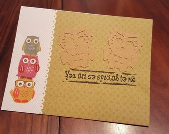 Who is so special to me.. You!! Say it with this handmade card, with cut out owls!!