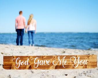 God Gave Me You Sign