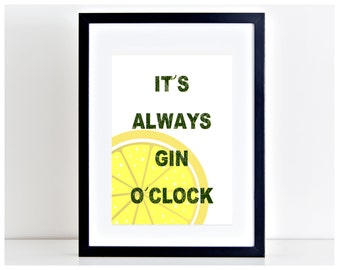 Its Always Gin O'Clock Print Lemon Print Motivation Gin and Tonic Poster Wall Art Poster Home Decor  → INSTANT DOWNLOAD ← PP118