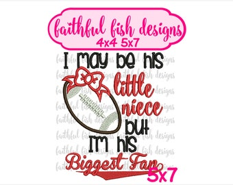 I May Be His Little Neice But I'm His Biggest Fan - Football Applique - Biggest Fan Applique Design - Cute Girly Football Design