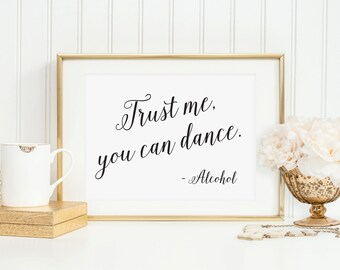 Trust Me You Can Dance Vodka Sign, Wedding Reception Sign, Dance Sign, Alcohol Wedding Sign, Wedding Bar Sign, Dance Sign,  (5x7), WIS04