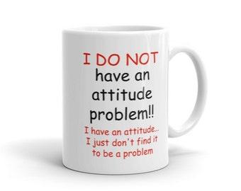 Attitude Problem/Coffee Mug/Ceramic/Two sizes/White Mug/Coffee/Double Sided