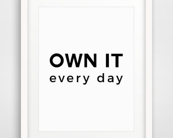 Printable Art, Own It, Wall Art Quotes, Motivational Poster, Motivational Print, Inspirational Quote, Office Decor, Modern, Office Wall Art