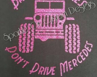 Bad ass girls don't drive Mercedes GEEP shirt