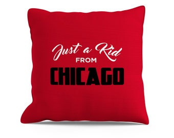 Just A Kid From Chicago Pillow, 18x18 Pillow, Chicago Bulls, Chicago Blackhawks, Chicago Bears, Chicago Cubs, Chicago Pillow, Chicago