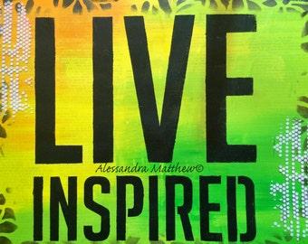 Live Inspired Wall Art / Home decor / Art Print