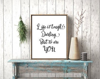 Life is tough darling - inspirational quote, Printable poster, Motivational print, Instant download