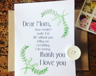 Funny Mother's Day card - Mothers Day - How would I make it through life without you telling me everything I do wrong.