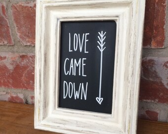 """Antique White Shabby Chic Chalkboard - """"Love Came Down"""""""