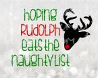 hoping rudolph eats the naughty list, santa's list, christmas, svg cutting file
