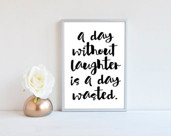 A Day without Laughter 8 x 10 Digital Print, Instant Download Prints, Printable Wall Art, Home Wall Art Decor Prints, Typography Quote