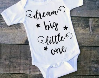 Dream big little one, dream big, little one, inspirational, dreamer, baby, newborn Oneise, infant clothing, cute baby clothes, quotes