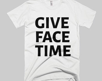 Give Face Time - MENS (American Apparel)