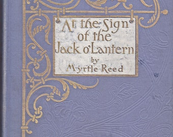 1909 At the Sign of the Jack O Lantern by Myrtle Reed