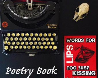 Words For Lips Too Busy Kissing - Poetry Book