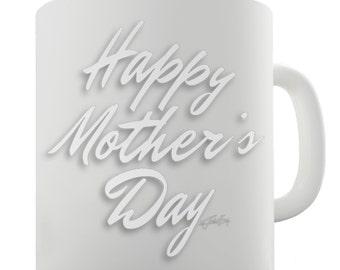 Happy Mother's Day White Ceramic Tea Mug